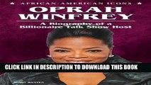 [PDF] Oprah Winfrey: A Biography of a Billionaire Talk Show Host (African-American Icons) Popular