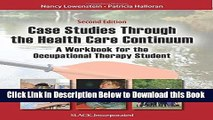 [Best] Case Studies Through the Health Care Continuum: A Workbook for the Occupational Therapy