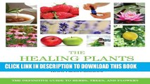Collection Book The Healing Plants Bible: The Definitive Guide to Herbs, Trees, and Flowers