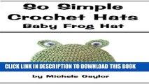 [PDF] So Simple Crochet Hats: Baby Frog Hat: Crochet Pattern Popular Online