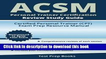 Read ACSM Personal Trainer Certification Review Study Guide: Certified Personal Trainer (CPT) Exam