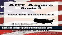 Read ACT Aspire Grade 3 Success Strategies Study Guide: ACT Aspire Test Review for the ACT Aspire