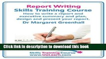 Read Report Writing Skills Training Course. How to Write a Report and Executive Summary, and Plan,