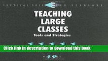 Read Teaching Large Classes: Tools and Strategies (Survival Skills for Scholars)  Ebook Free
