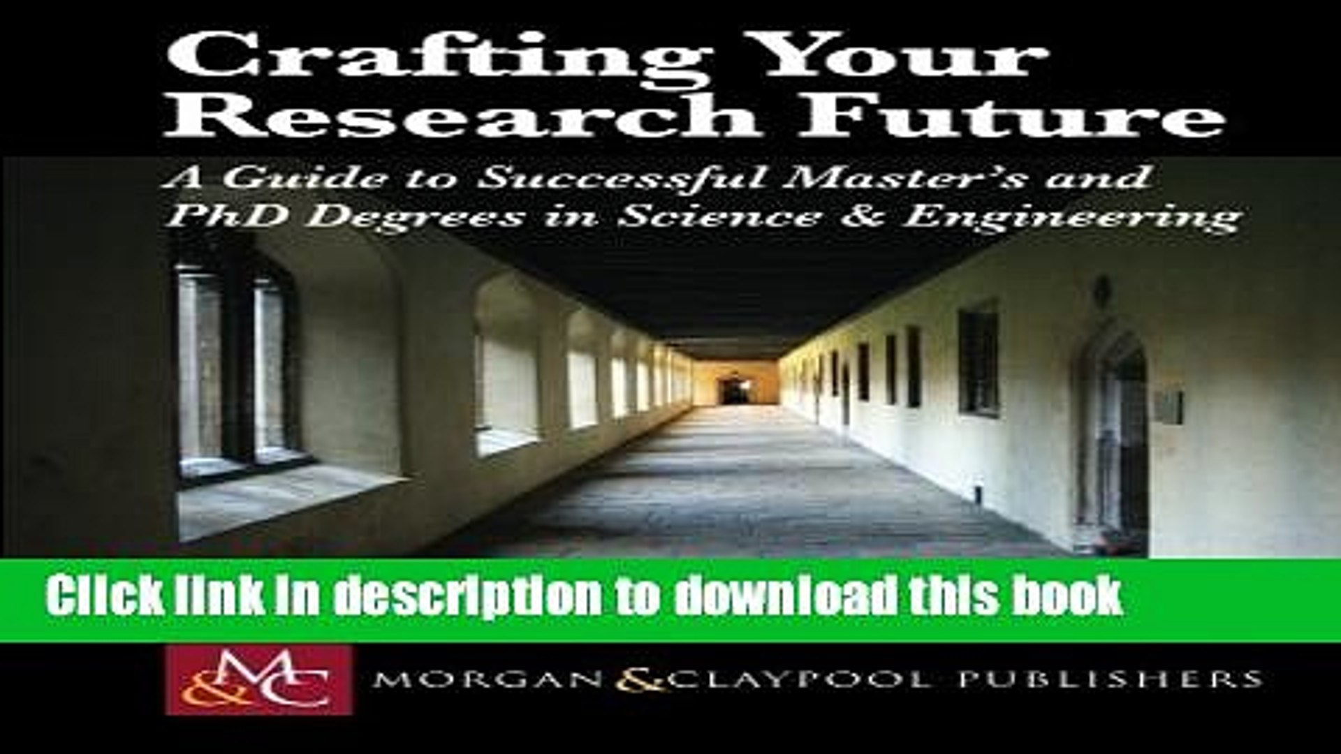 Read Crafting Your Research Future: A Guide to Successful Master s and Ph.D. Degrees in Science
