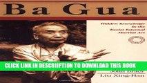 [New] Ba Gua: Hidden Knowledge in the Taoist Internal Martial Art Exclusive Full Ebook