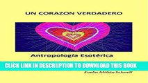 [PDF] Un Corazon Verdadero: Antropologia Esoterica (Spanish Edition) Popular Collection