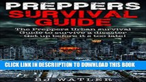 [PDF] Preppers survival Guide: The preppers urban survival Guide to survive a Disaster- Get up