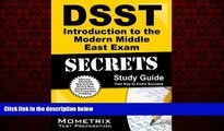 For you DSST Introduction to the Modern Middle East Exam Secrets Study Guide: DSST Test Review for