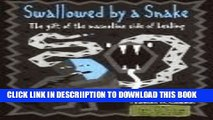 [New] Swallowed by a Snake: The Gift of the Masculine Side of Healing 2nd (second) edition