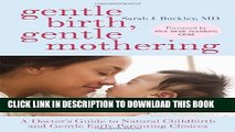 New Book Gentle Birth, Gentle Mothering: A Doctor s Guide to Natural Childbirth and Gentle Early