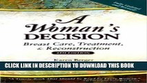 Collection Book A Woman s Decision: Breast Care, Treatment   Reconstruction, Fourth Edition