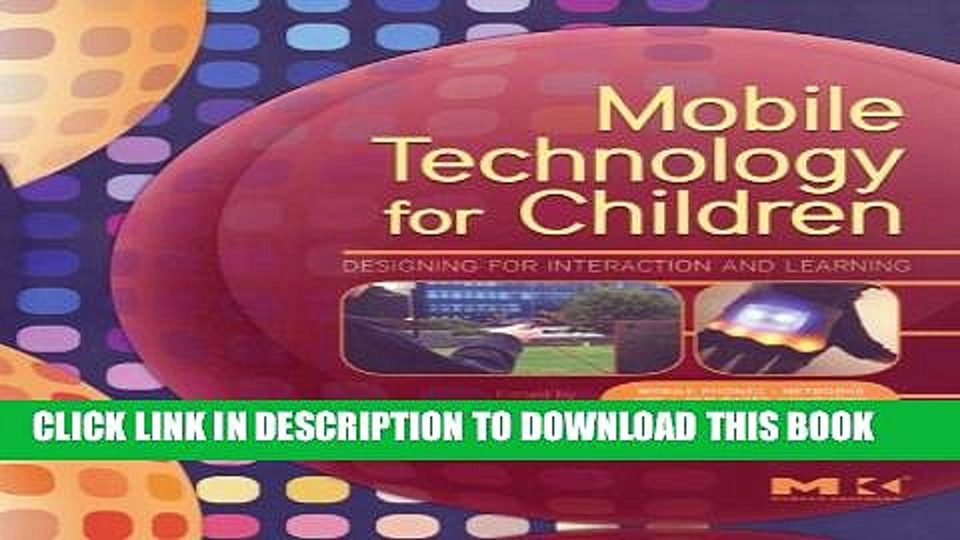 [PDF] Mobile Technology for Children: Designing for Interaction and Learning (Morgan Kaufmann