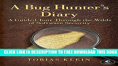 Collection Book A Bug Hunter s Diary: A Guided Tour Through the Wilds of Software Security