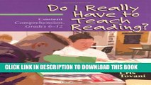 [PDF] Do I Really Have to Teach Reading?: Content Comprehension, Grades 6-12 Full Online