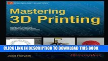 Download Mastering 3D Printing (Technology in Action) PDF