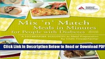 [Get] Mix  n  Match Meals in Minutes for People with Diabetes: A No-Brainer Solution to Meal