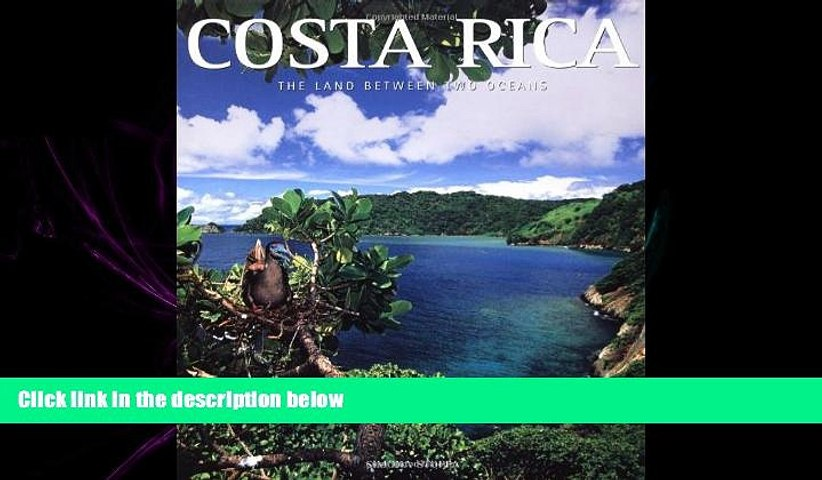 behold Costa Rica: The Land Between Two Oceans (Exploring Countries of the World) | Godialy.com