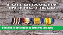 Download For Bravery in the Field Great War British Army Recipients of the Military Medal