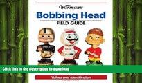 READ BOOK  Warman s Bobbing Head Field Guide: Values And Identification (Warman s Field Guide)