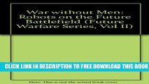 Collection Book War Without Men: Robots on the Future Battlefield (Future Warfare Series, Vol II)