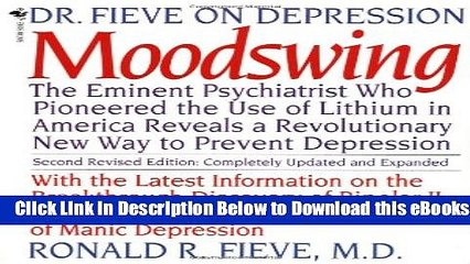 [Reads] Moodswing: Dr. Fieve on Depression:  The Eminent Psychiatrist Who Pioneered the Use of