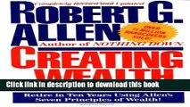 Read Creating Wealth: Retire in Ten Years Using Allen s Seven Principles of Wealth!  Ebook Free