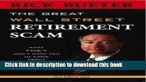 Read Great Wall Street Retirement Scam What THEY Don t Want You to Know about 401ks, IRA and Other