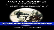 [Best] Mom s Journey: A Guy s Guide To Navigating A Parent s Journey Through Dementia / Alzheimer