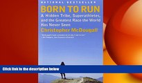 different   Born to Run: A Hidden Tribe, Superathletes, and the Greatest Race the World Has Never
