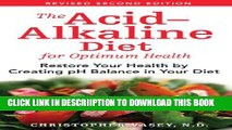[PDF] The Acid-Alkaline Diet for Optimum Health: Restore Your Health by Creating pH Balance in