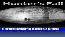 [PDF] Hunter s Fall Popular Online[PDF] Hunter s Fall Full Collection[PDF] Hunter s Fall Full