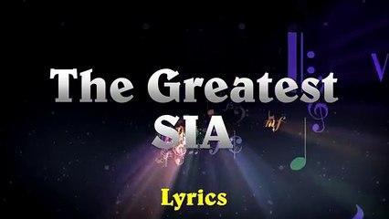 Sia - The Greatest  (Lyrics)