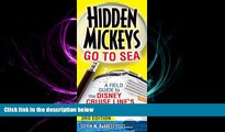 there is  Hidden Mickeys Go To Sea: A Field Guide to the Disney Cruise Line s Best Kept Secrets