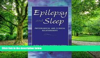 Big Deals  Epilepsy and Sleep: Physiological and Clinical Relationships  Best Seller Books Most