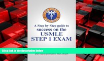 Popular Book The Step 1 Method: A Step by Step Guide to Success on the Usmle Step 1 Exam