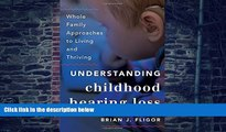 Big Deals  Understanding Childhood Hearing Loss: Whole Family Approaches to Living and Thriving