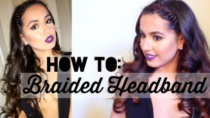 Easy Braided Headband Tutorial + IrresistibleMe Hair Extensions Review