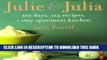[PDF] Julie and Julia: 365 Days, 524 Recipes, 1 Tiny Apartment Kitchen Popular Online