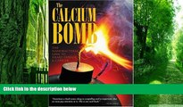 Must Have PDF  The Calcium Bomb: The Nanobacteria Link to Heart Disease   Cancer  Free Full Read