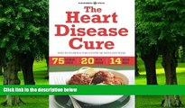 Big Deals  The Heart Disease Cure: Simple Recipes and Meal Plans to Prevent and Reverse Heart