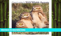 READ book  Greg Lasley's Texas Wildlife Portraits (Louise Lindsey Merrick Natural Environment
