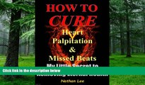 Big Deals  Prevent and Reverse Heart Disease: How To Cure Heart Palpitation and Irregular Missed