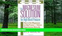 Must Have PDF  The Magnesium Solution for High Blood Pressure (The Square One Health Guides)  Best
