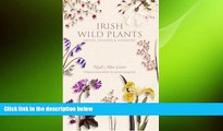FREE DOWNLOAD  Irish Wild Plants: Myths Legends and Folklore  DOWNLOAD ONLINE