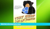 Free [PDF] Downlaod  That Bear Ate My Pants! Adventures of a Real Idiot Abroad  FREE BOOOK ONLINE