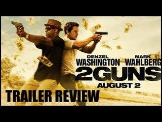 '2 GUNS' Movie Preview - Mark Wahlberg, Denzel Washington - Latest Hollywood Film