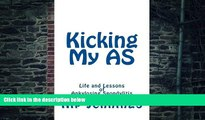 Big Deals  Kicking My AS: Life and Lessons of Ankylosing Spondylitis  Free Full Read Most Wanted