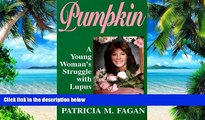 Big Deals  Pumpkin: A Young Woman s Struggle with Lupus  Best Seller Books Most Wanted