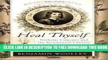New Book Heal Thyself: Nicholas Culpeper and the Seventeenth-Century Struggle to Bring Medicine to